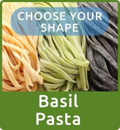 LONG SHAPE BASIL PASTA CLICK HERE TO CHOOSE YOUR SHAPE